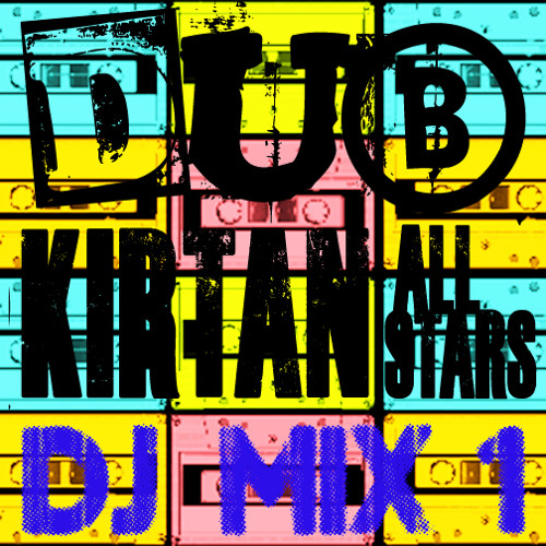 Dub Kirtan All Stars-DJ Mix 1 - FREE DOWNLOAD - please Follow us