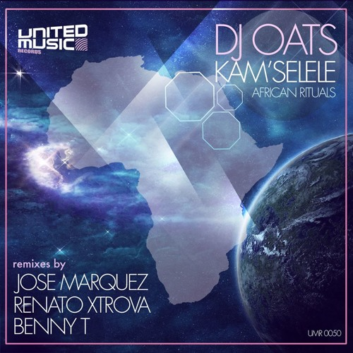 DJ Oats - Kam'Selele (Jose Marquez Remix)