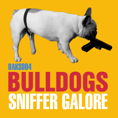 Bulldogs - Sniffer Galore (OUT ON FRIDAY 12/20/2013)
