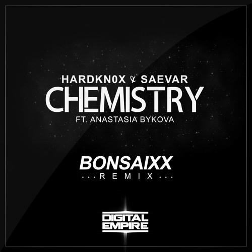 Chemistry (Bonsaixx Remix)