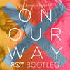 The Royal Concept - On Our Way (ROT Bootleg) [Support: Tom Swoon, Djs From Mars, more...]