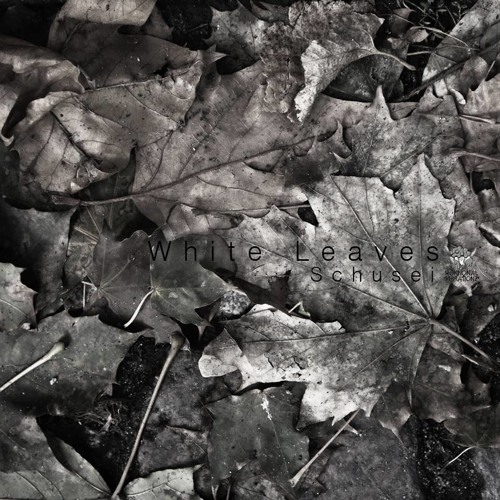 Schusei - White Leaves [HVZ009 - White Leaves]