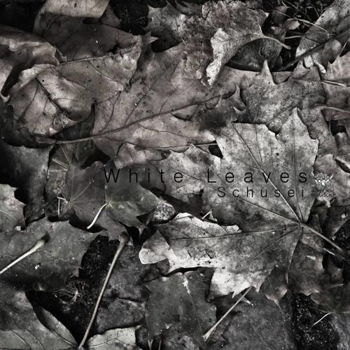 Schusei - White Leaves [HVZ009 - White Leaves]