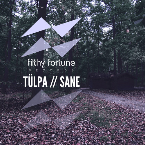 Tulpa - Sane [Filthy Fortune Records]