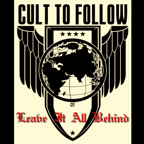 Cult To Follow – Leave It All Behind