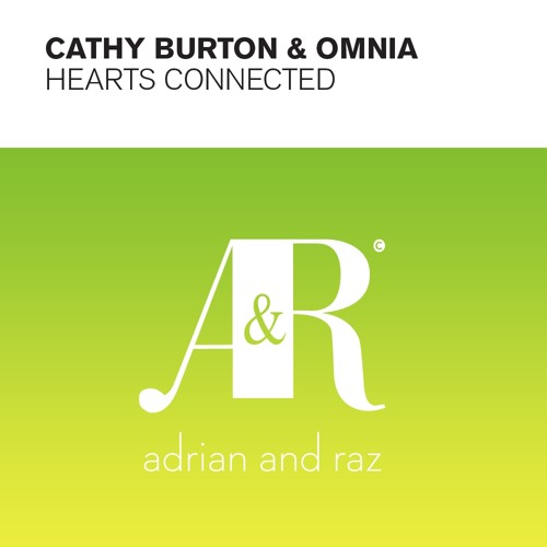 OUT NOW GAL ABUTBUL Collected: Cathy Burton & Omnia - Hearts Connected (Gal Abutbul Remix)