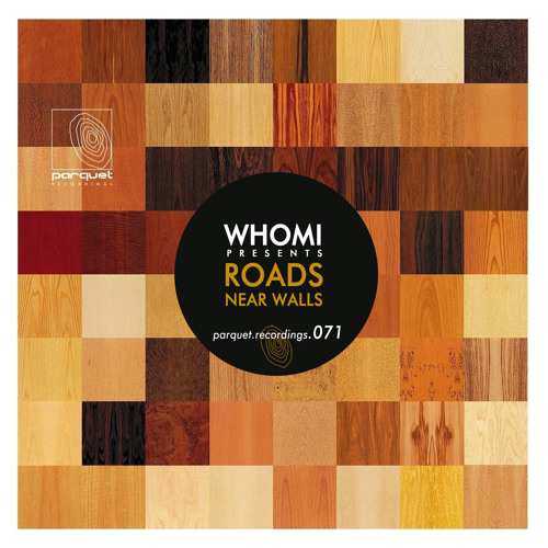 whomi - roads (original mix - cut) / parquet recordings