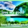kenny ft mickeyci gonzales -Ilove My God (fv Music)mp3