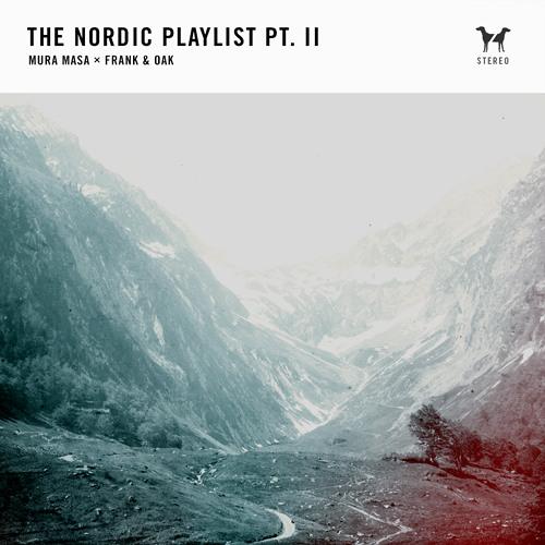 The Nordic Playlist Pt II | Mura Masa X Frank & Oak