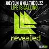 JoeySuki & Kill The Buzz - Life Is Calling (GOLD CHANNEL)