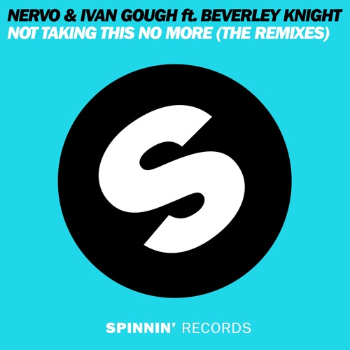 NERVO & Ivan Gough ft. Beverley Knight - Not Taking This No More(Glow Team & Caligula Remix)