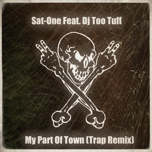 My Part Of Town Trap ReFix (Tranzition) - Dj Sat - One Feat. Detonator Too Tuff