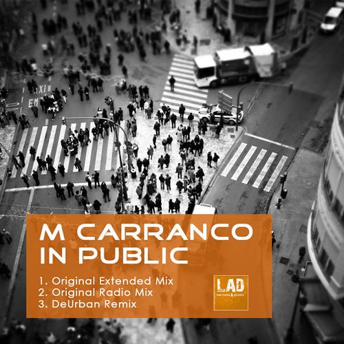 M Carranco - In Public (Original Mix) (SC Promo Edit) - OUT NOW !!!