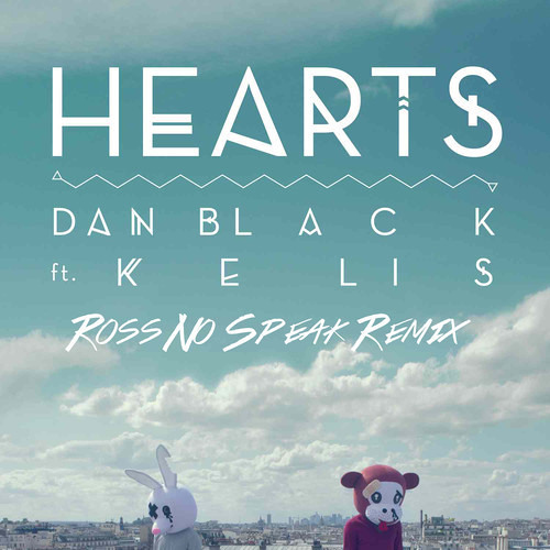 Dan Black ft. Kelis - Hearts (Ross No Speak Remix)