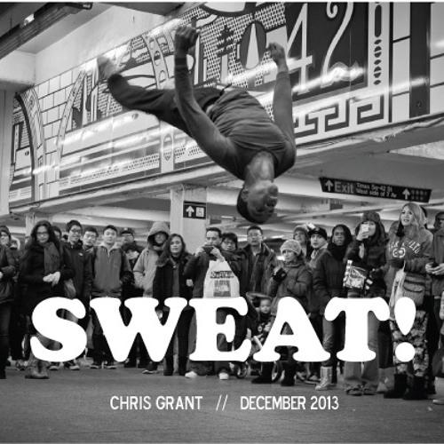 CHRIS GRANT 'Sweat!' **December 2013 Promo Mix**