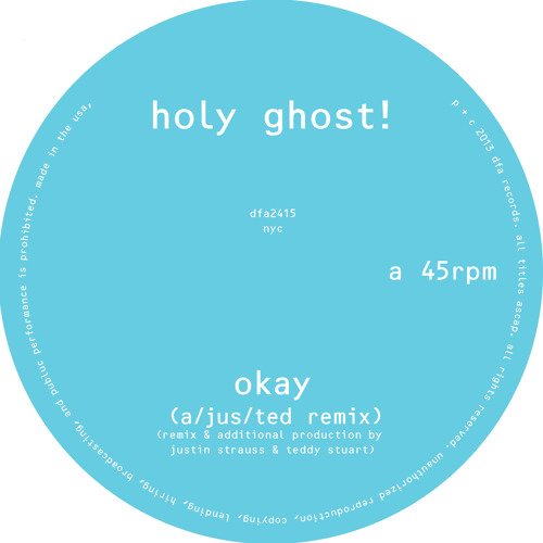 HOLY GHOST! OKAY (A/JUS/TED REMIX)