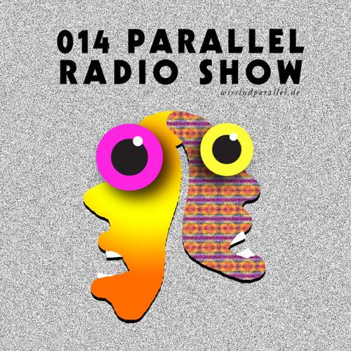 Parallel Radio Show 014 by Daniela La Luz PROMO SPECIAL 2