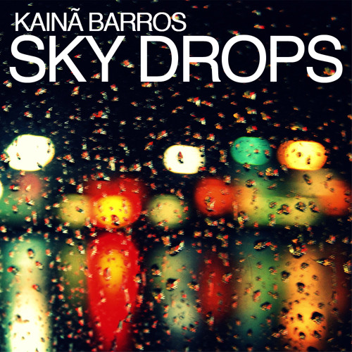 Kainã Barros - Sky Drops (Original Mix)
