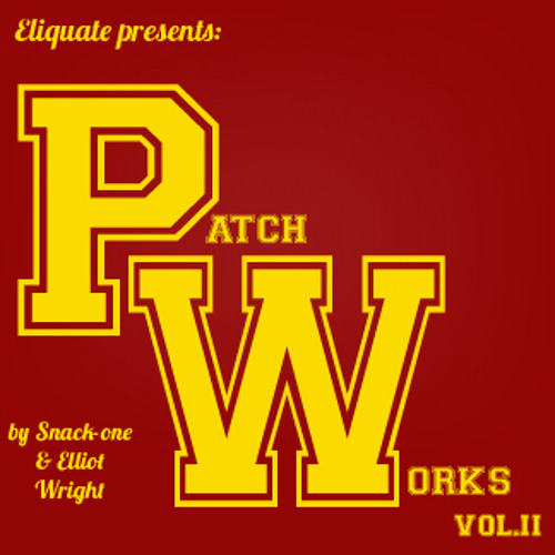 Eliquate Presents: PatchWorks vol.II-by Snack-One & Elliot Wright