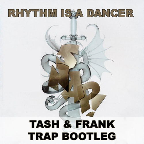 Snap - Rhythm Is A Dancer (Tash & Frank Trap Bootleg)