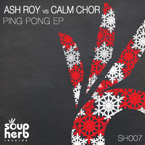 [SNIPPET]_SH007_Ash_Roy_vs_Calm_Chor_-_Ping_Pong_Ep_OUT_NOW