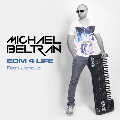 Michael Beltran ft. Jerique - EDM for Life