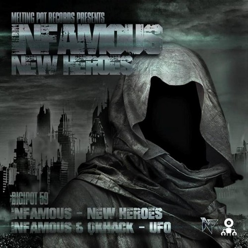 Infamous - New Heroes [Melting Pot Records] OUT NOW !!