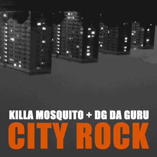 Killa Mosquito ft: DG Da Guru aka Durrty Goodz - City Rock [OUT NOW]