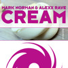 Mark Norman and Alexx Rave - Cream [OUT NOW!]