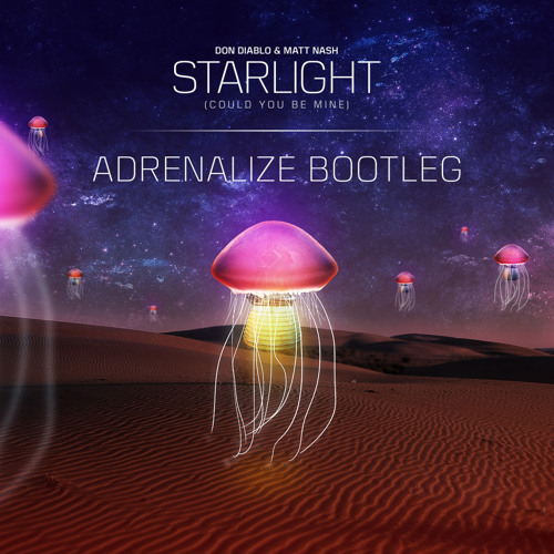 Don Diablo & Matt Nash ft. Noonie Bao - Starlight (Adrenalize Bootleg) FREE-RELEASE