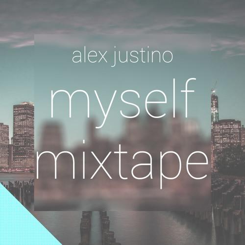 alex justino - myself mixtape #1
