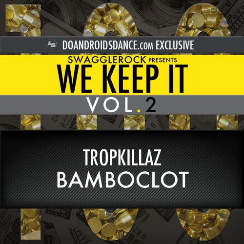 Tropkillaz - Bamboclot