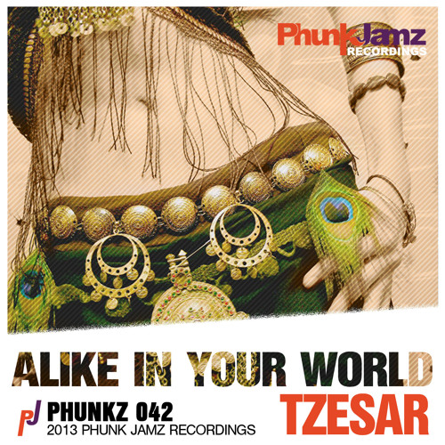 TZESAR - Alike In Your World (Original Mix) WWW.PHUNKJAMZ.COM