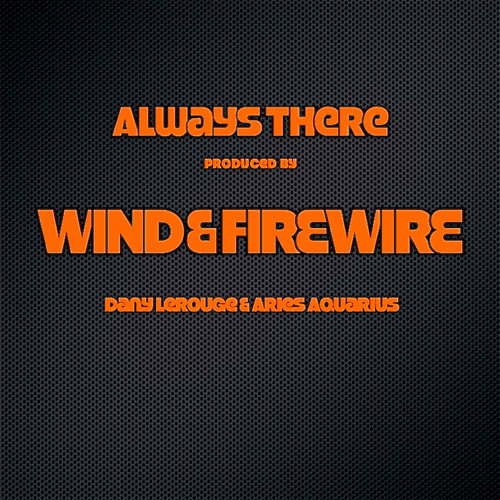 ALWAYS THERE - PROMO - WIND & FIREWIRE