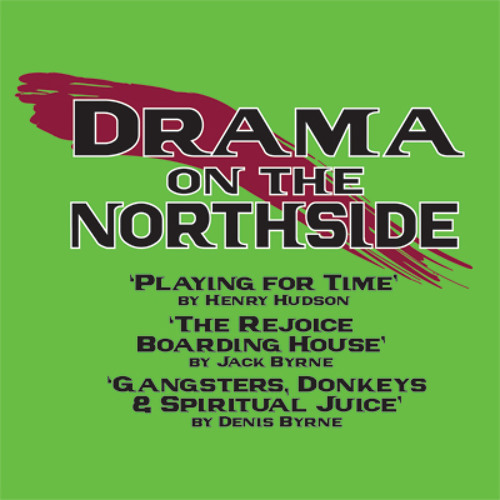 "Drama On The Northside ""Playing for Time"""