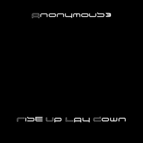 Anonymous3 ~ Rise Up and Lay Down