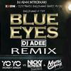 BLUE EYES REMIX - DJ ADEE - DJ CAYTEE - EDM MASHUP