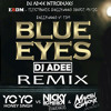 BLUE EYES REMIX - DJ ADEE EDM MASHUP