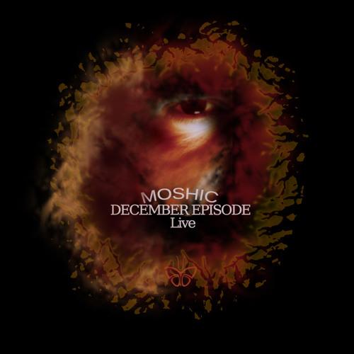 MOSHIC - DECEMBER {{2013}}Episode