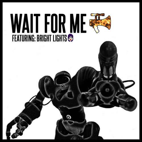 Wait for Me - Featuring Bright Lights
