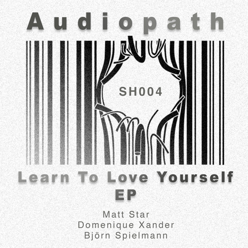 Audiopath - Learn To Love Yourself (Domenique Xander Re - Fix) - (Snippet)