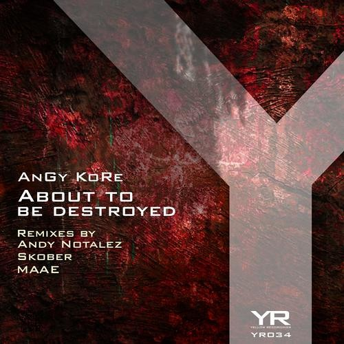 AnGy KoRe - About To Be Destroyed (Skober Remix) [Yellow Recordings]