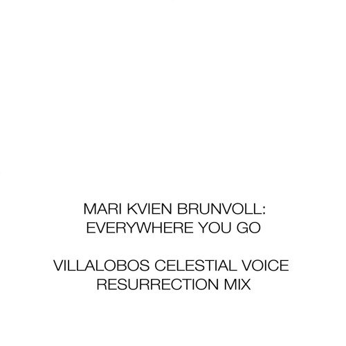SED07a MARI KVIEN BRUNVOLL Everywhere you go Villalobos Celestial Voice Resurrection MIX