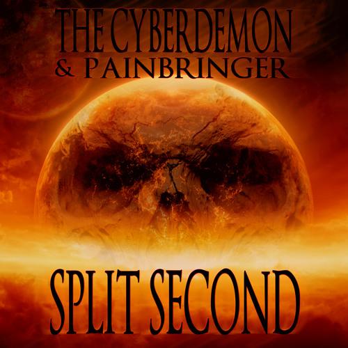 PM002 The CyberDemon & Painbringer - Split Second