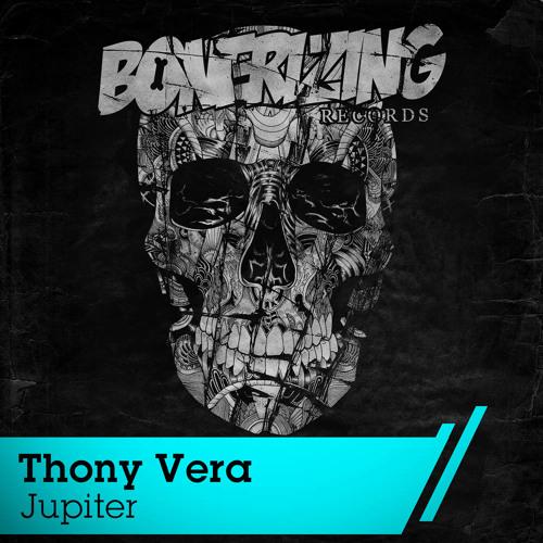Thony Vera - Jupiter (Original Mix) [OUT NOW]
