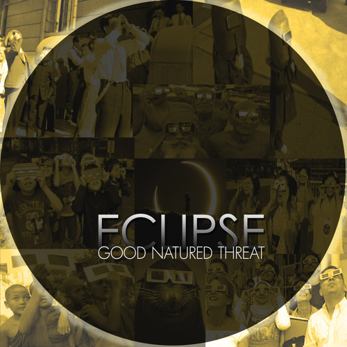 Good Natured Threat -Eclipse
