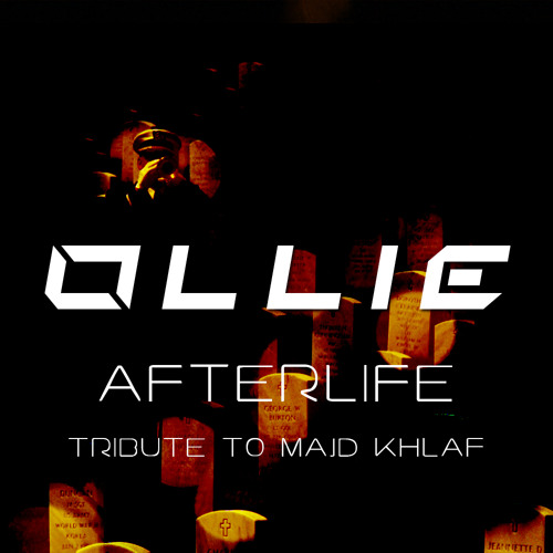 Ollie - Afterlife (Tribute to Majd Khlaf) [WORK IN PROGRESS]