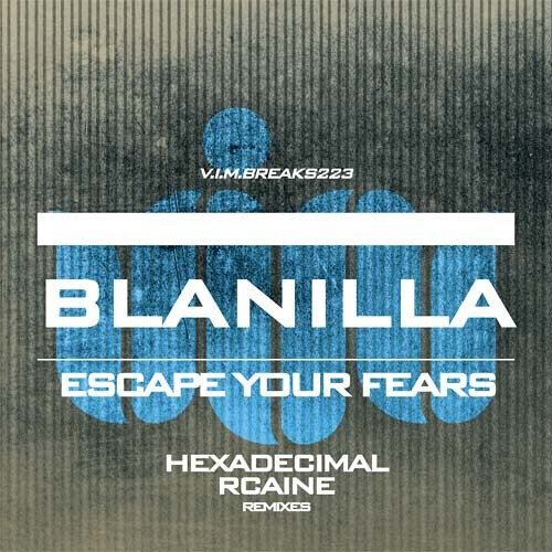 BLANILLA - Escape Your Fears