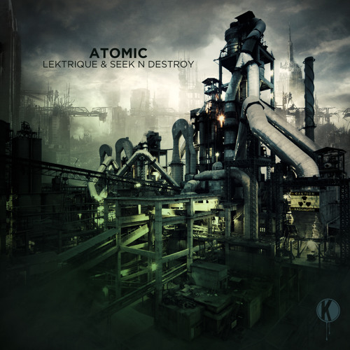 Lektrique & Seek N Destroy - Atomic | FREE DOWNLOAD