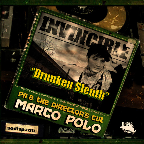 "Marco Polo ""Drunken Sleuth"" f. Invincible"